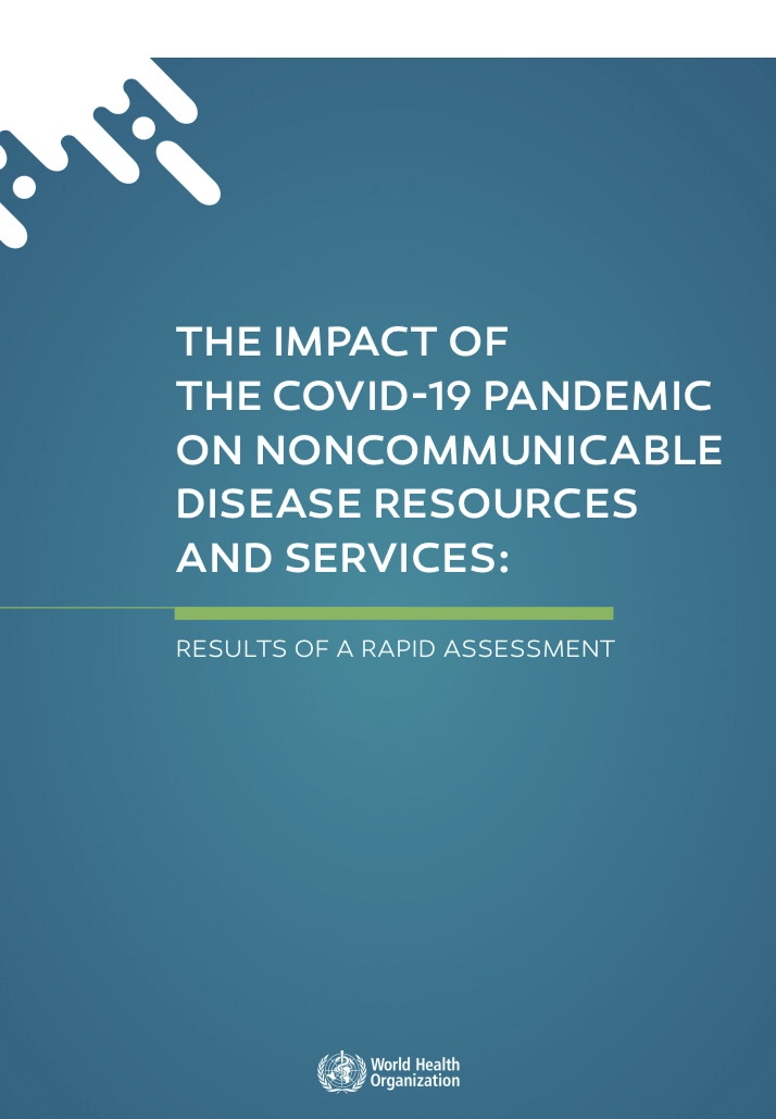 The impact of the COVID-19 pandemic on noncommunicable disease resources and services: results of a rapid assessment