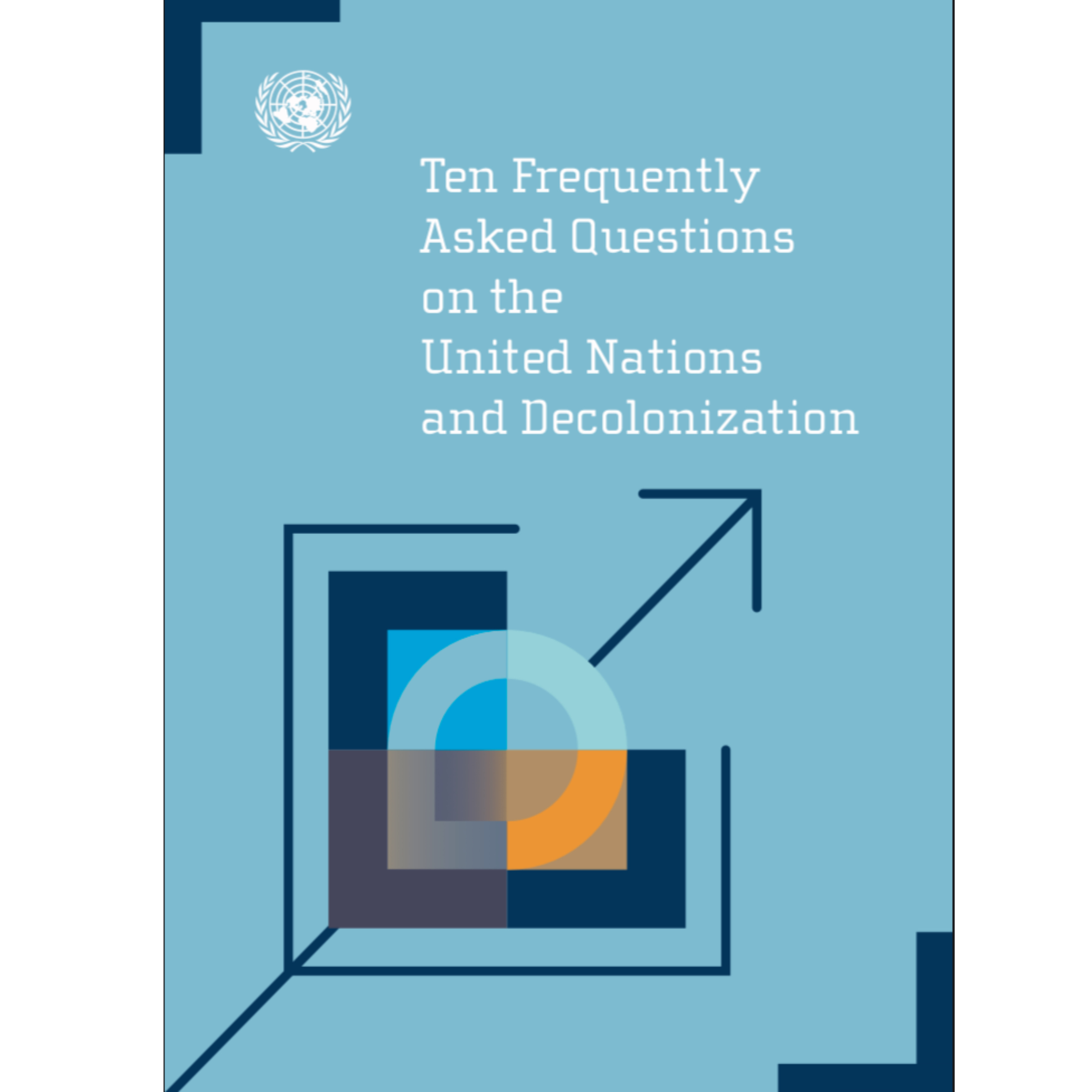 Ten Frequently Asked Questions on the United Nations and Decolonization