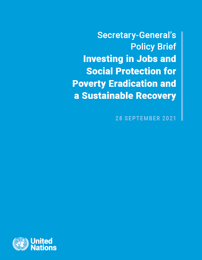"""Light blue cover with white text saying """"Secretary-General's  Policy Brief Investing in Jobs and Social Protection for Poverty Eradication and a Sustainable Recovery"""""""