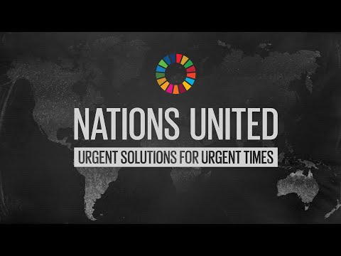 Nations United: Urgent Solutions for Urgent Times-broadcast for 5th anniversary of the SDGs