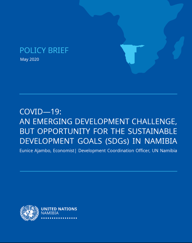 "The United Nations (UN) Namibia launched a policy brief titled: ""COVID-19: An Emerging Development Challenge, but opportunity for the Sustainable Development Goals (SDGs) in Namibia."""